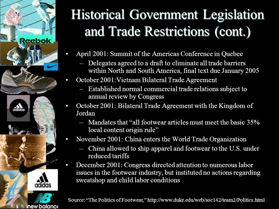 Historical Government Legislation and Trade Restrictions (cont.) April 2001: Summit of the Americas Conference in Quebec –Delegates agreed to a draft