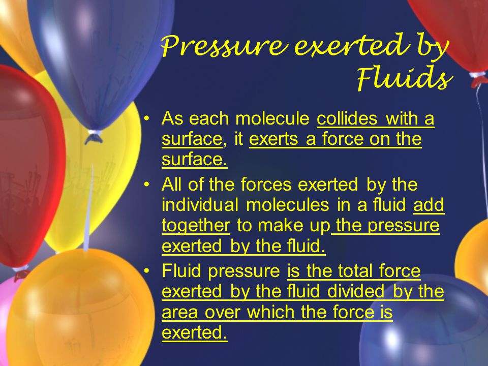 Fluid Pressure All Around If you hold out your hand in front of you, palm up, you are actually holding up a weight equivalent to a washing machine.