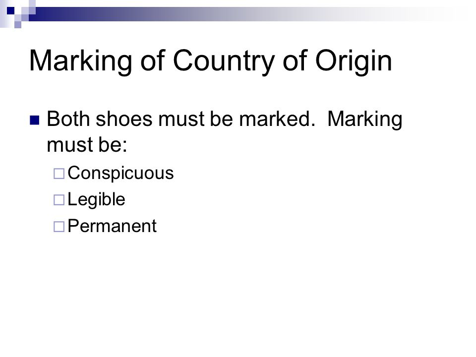 Marking of Country of Origin Both shoes must be marked.