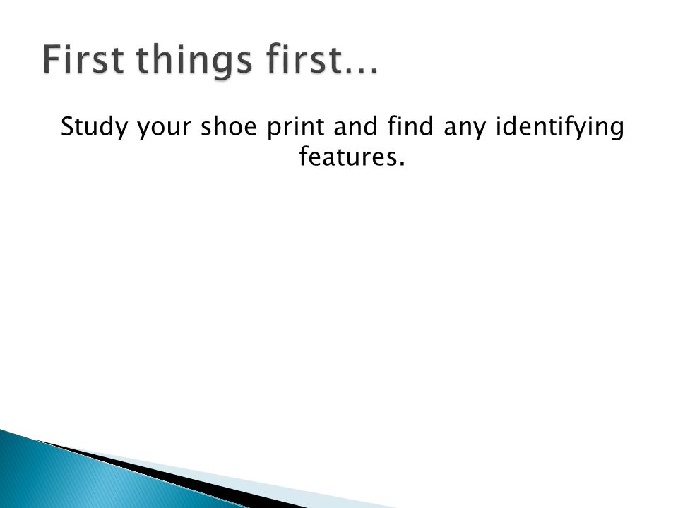 Study your shoe print and find any identifying features.