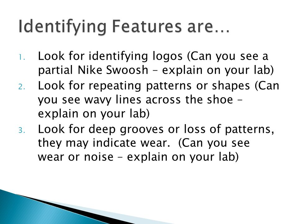 1. Look for identifying logos (Can you see a partial Nike Swoosh – explain on your lab) 2.