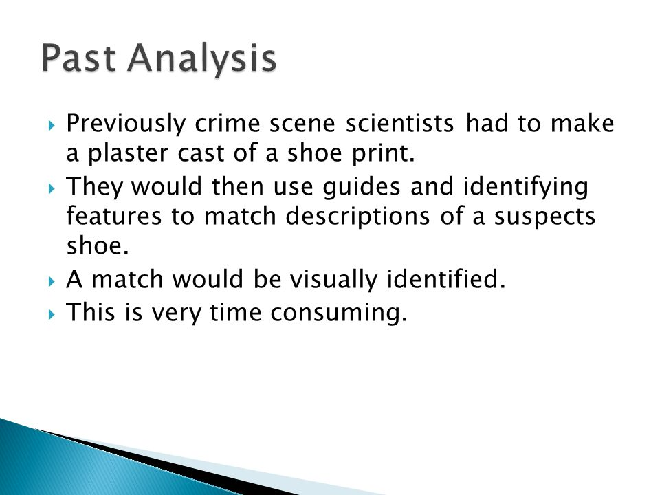 Previously crime scene scientists had to make a plaster cast of a shoe print.