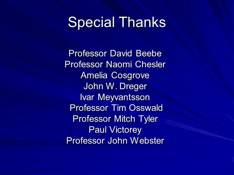 Special Thanks Professor David Beebe Professor Naomi Chesler Amelia Cosgrove John W.