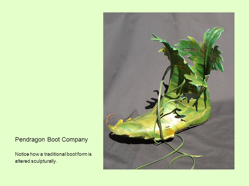 Pendragon Boot Company Notice how a traditional boot form is altered sculpturally.