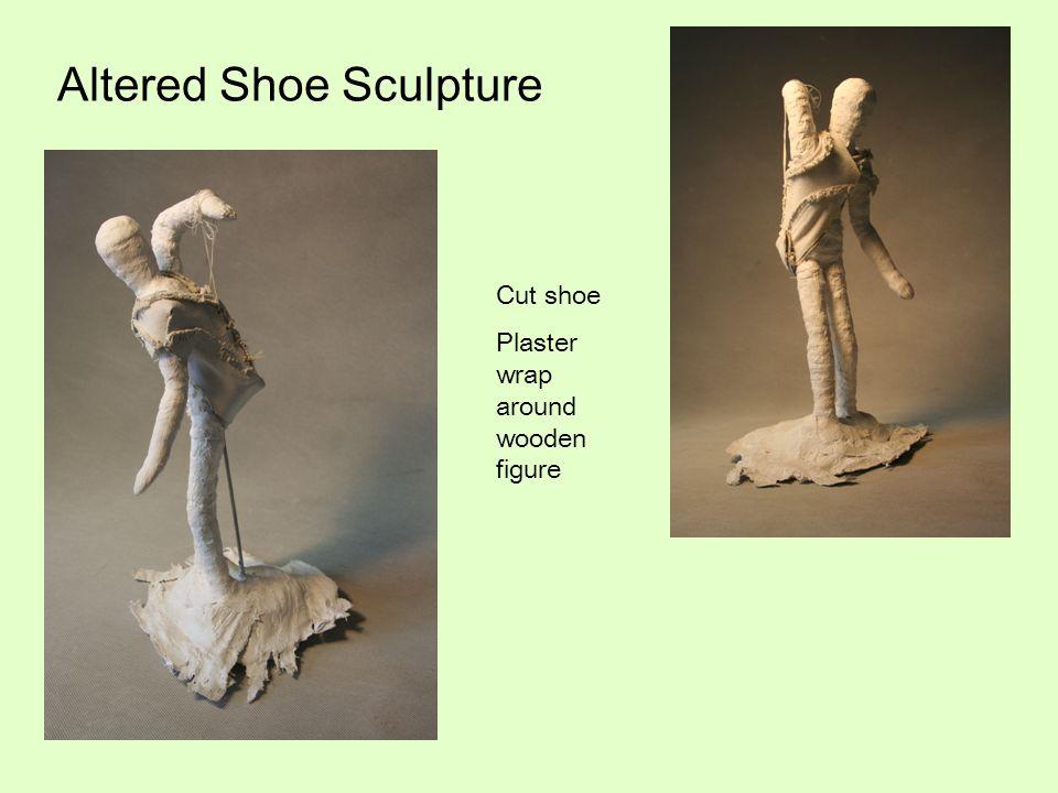 Altered Shoe Sculpture Cut shoe Plaster wrap around wooden figure