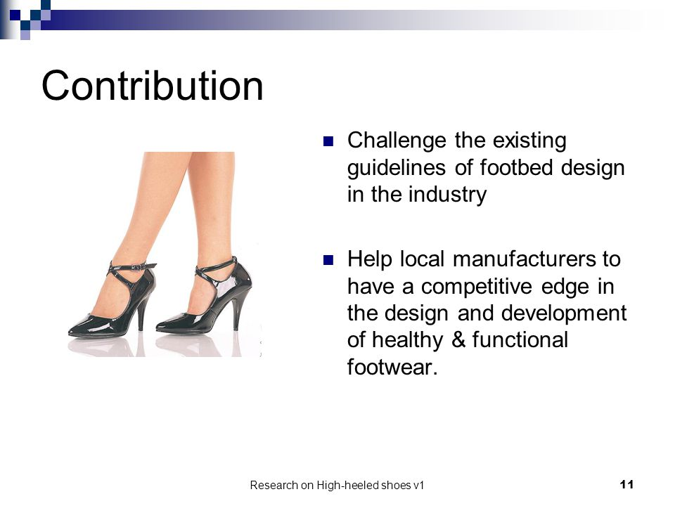 Research on High-heeled shoes v111 Contribution Challenge the existing guidelines of footbed design in the industry Help local manufacturers to have a