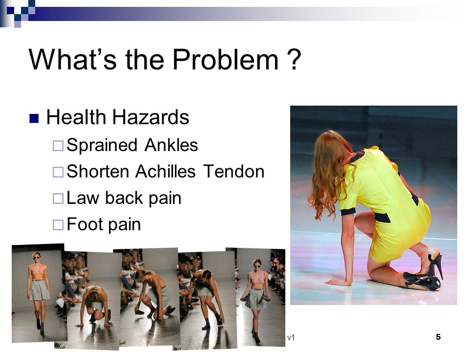 Research on High-heeled shoes v15 Whats the Problem ? Health Hazards Sprained Ankles Shorten Achilles Tendon Law back pain Foot pain