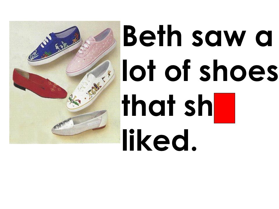 Beth saw a lot of shoes that she liked.