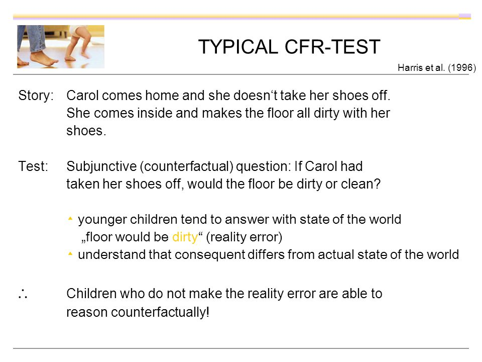 TYPICAL CFR-TEST Story: Carol comes home and she doesnt take her shoes off.