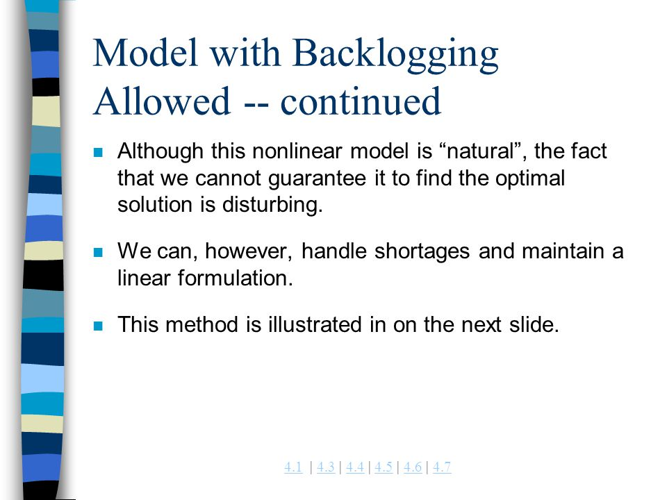 4.14.1 | 4.3 | 4.4 | 4.5 | 4.6 | 4.74.34.44.54.64.7 Model with Backlogging Allowed -- continued n Although this nonlinear model is natural, the fact t
