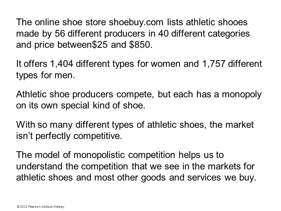 © 2012 Pearson Addison-Wesley The online shoe store shoebuy.com lists athletic shooes made by 56 different producers in 40 different categories and price between$25 and $850.