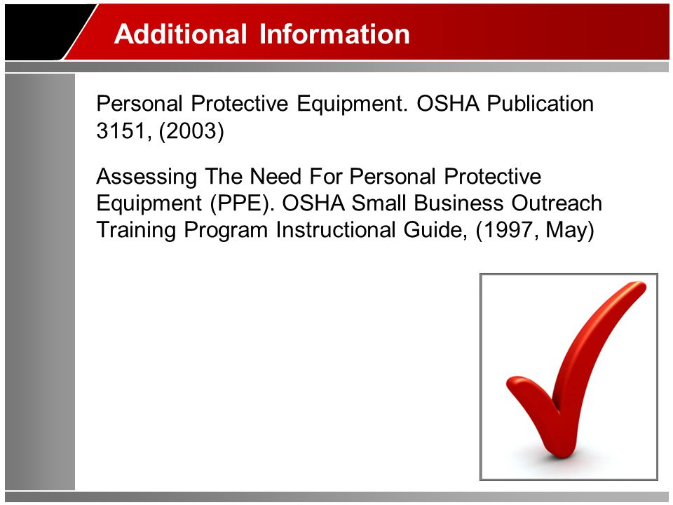 Additional Information Personal Protective Equipment.