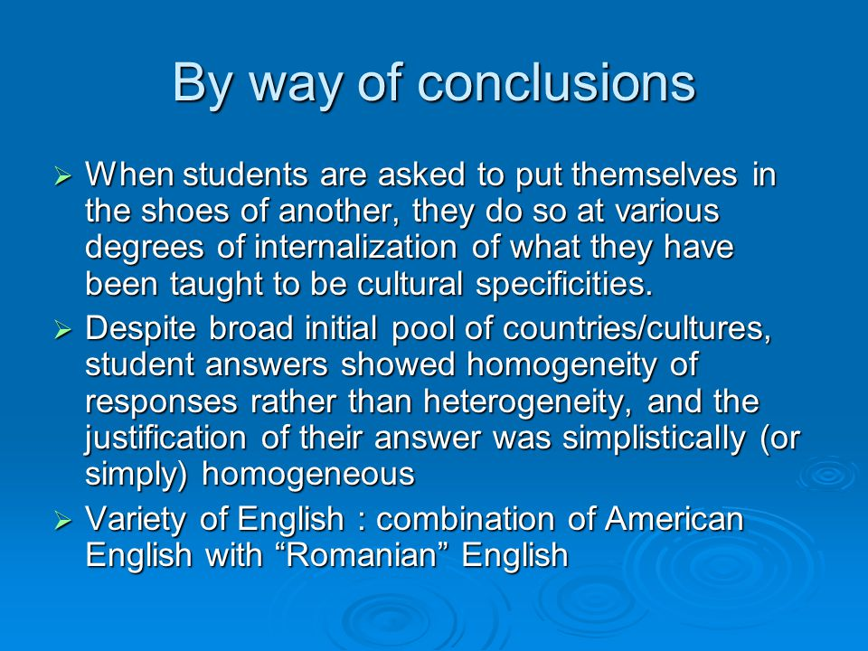 By way of conclusions When students are asked to put themselves in the shoes of another, they do so at various degrees of internalization of what they