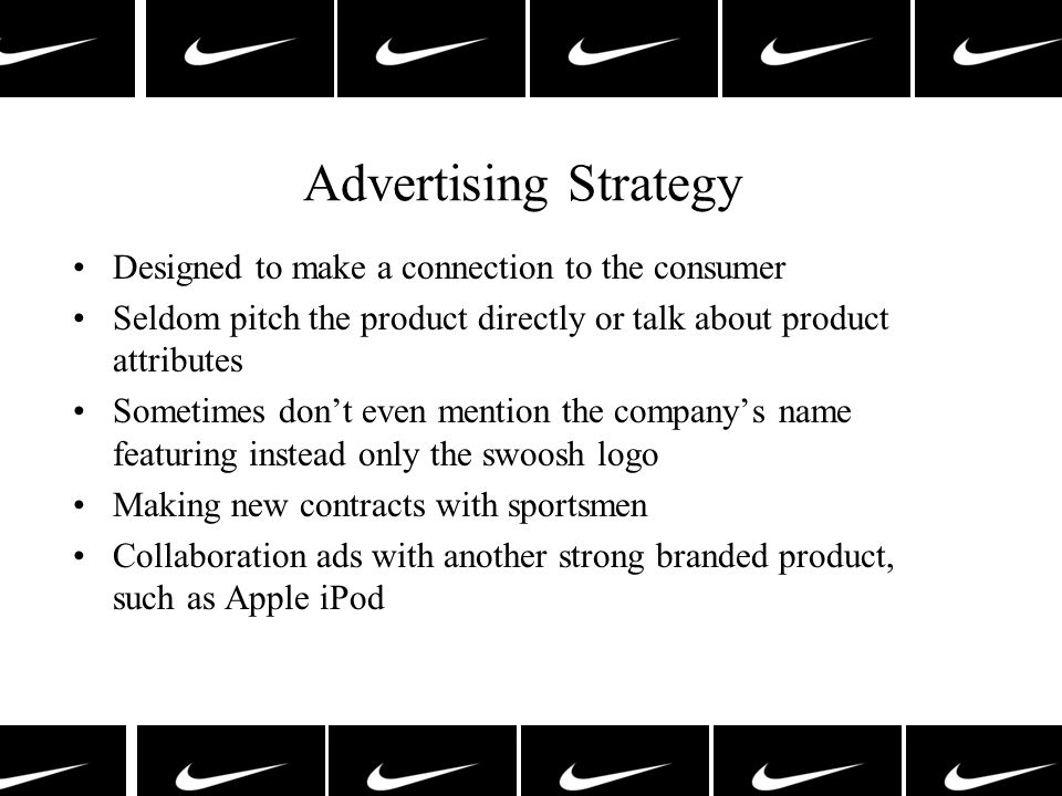 Advertising Strategy Designed to make a connection to the consumer Seldom pitch the product directly or talk about product attributes Sometimes dont e