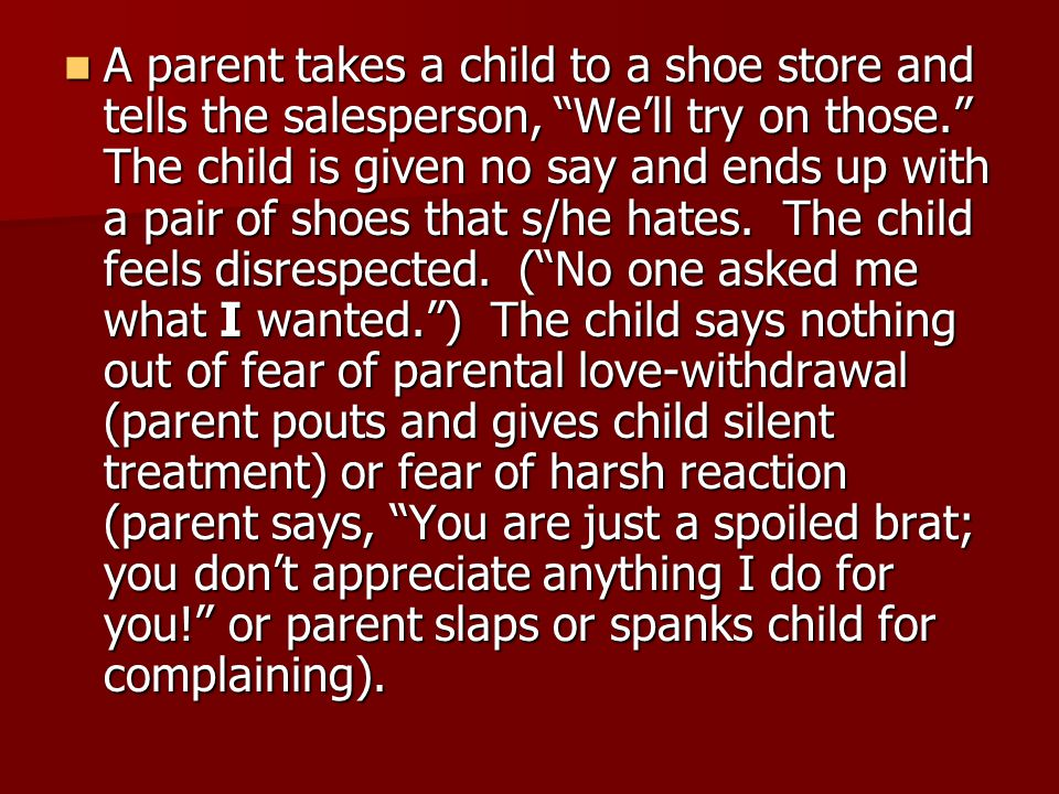A parent takes a child to a shoe store and tells the salesperson, Well try on those.