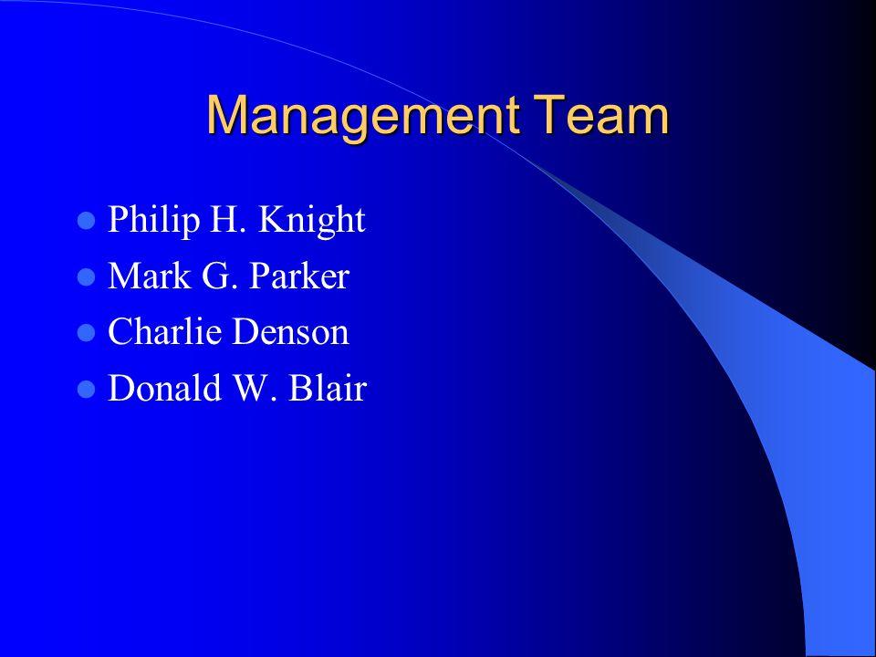 Management Team Philip H. Knight Mark G. Parker Charlie Denson Donald W. Blair