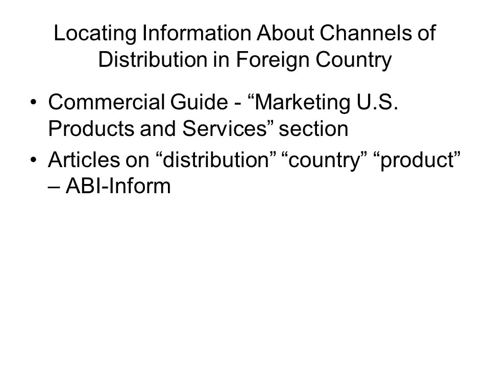 Locating Information About Channels of Distribution in Foreign Country Commercial Guide - Marketing U.S.