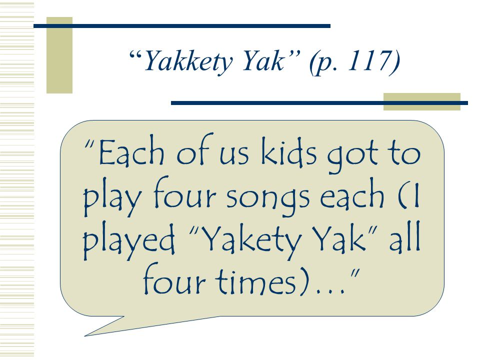 Yakkety Yak Imagine Kenny and his family listening to this song while sitting in the Brown Bomber!