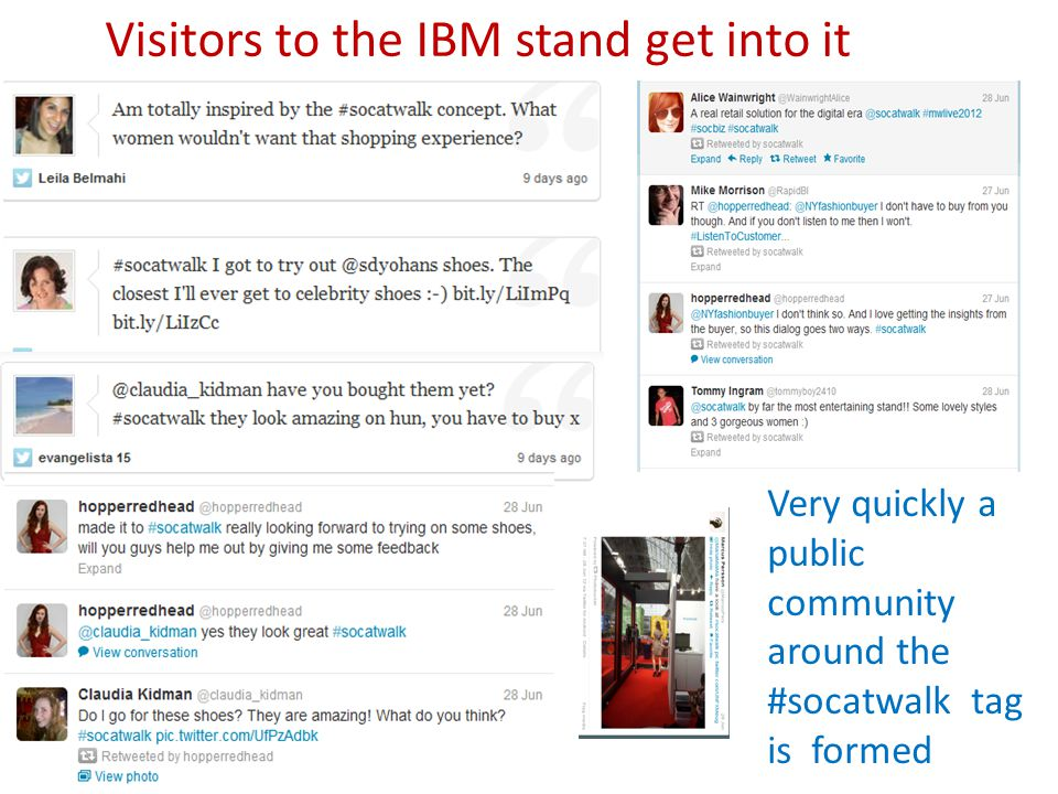 Visitors to the IBM stand get into it Very quickly a public community around the #socatwalk tag is formed