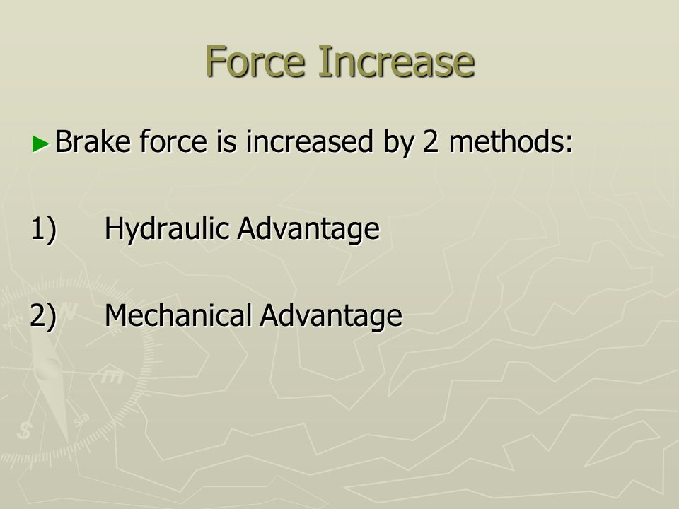Hydraulic Advantage Fluids cannot be compressed Fluids cannot be compressed A fluid pressurized by a small piston will move a larger piston with greater force, but less distance A fluid pressurized by a small piston will move a larger piston with greater force, but less distance