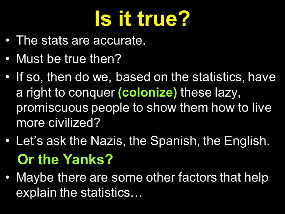 Is it true. The stats are accurate. Must be true then.
