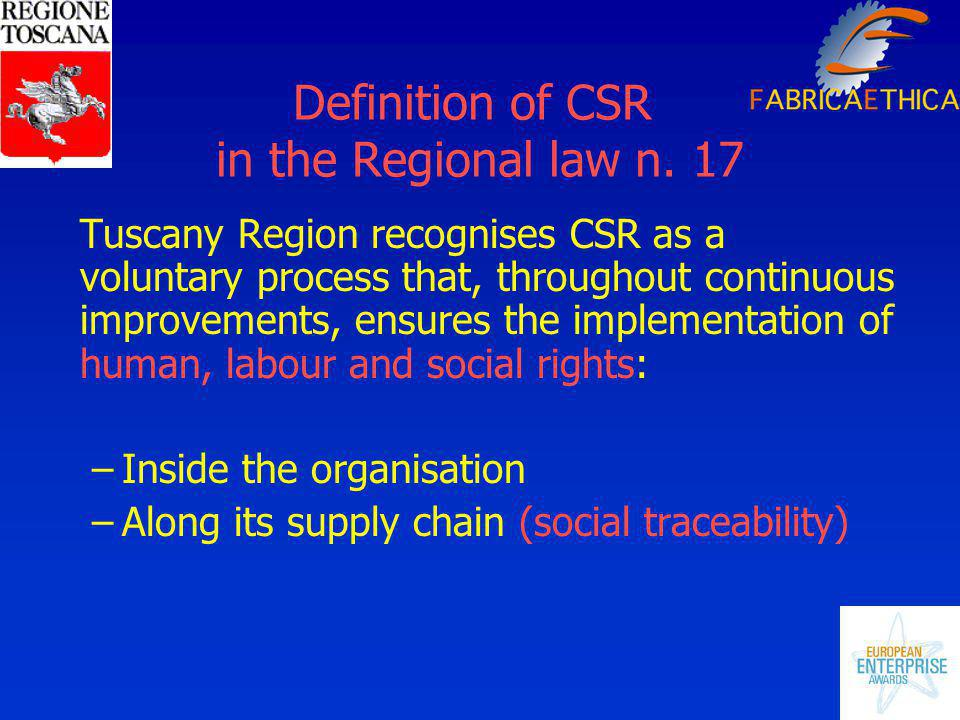 Regional actions to mainstream CSR – the process 1.Public grants; 2.Communication and information initiatives; 3.Stakeholder engagement: the Regional Ethical Committee;
