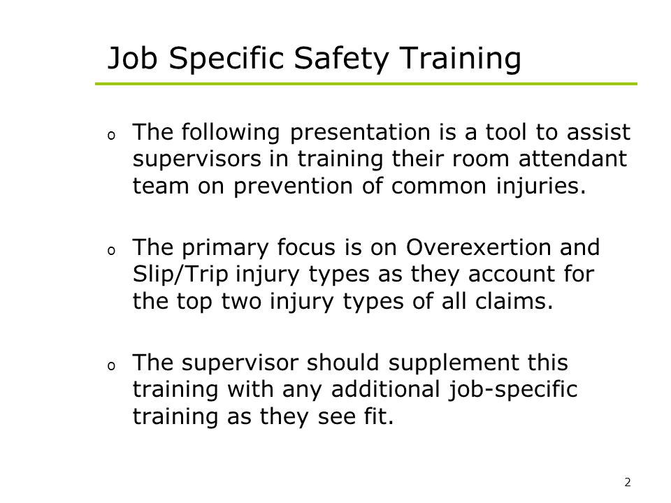2 Job Specific Safety Training o The following presentation is a tool to assist supervisors in training their room attendant team on prevention of com