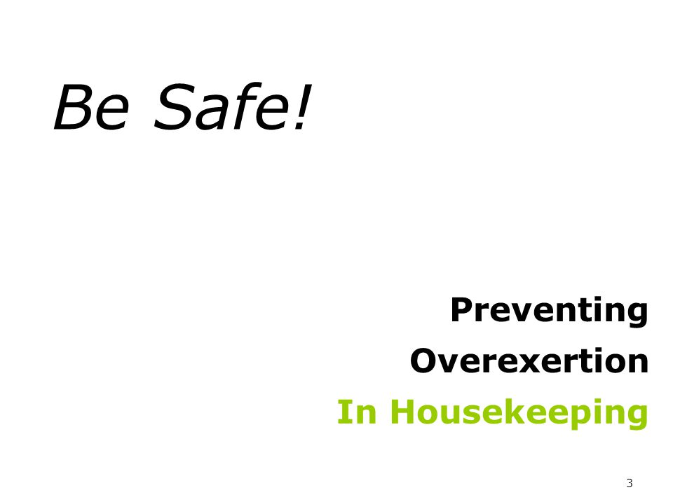 3 Be Safe! Preventing Overexertion In Housekeeping