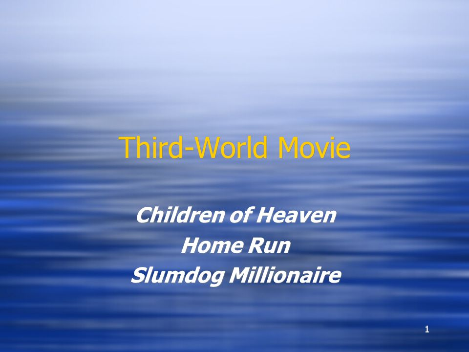 1 Third-World Movie Children of Heaven Home Run Slumdog Millionaire Children of Heaven Home Run Slumdog Millionaire