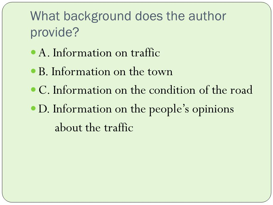 Which sentence establishes the authors position? A. I believe that the only solution to the traffic on Main Street is to create a bypass. B. These dri