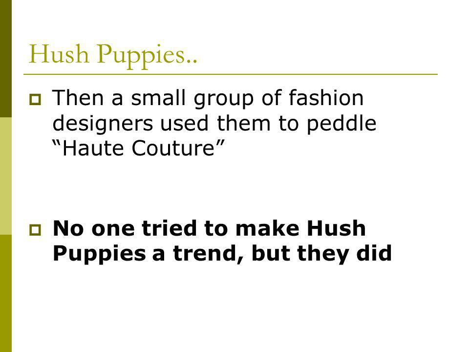 Hush Puppies..