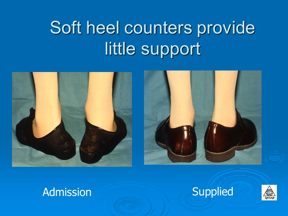 Soft heel counters provide little support Admission Supplied