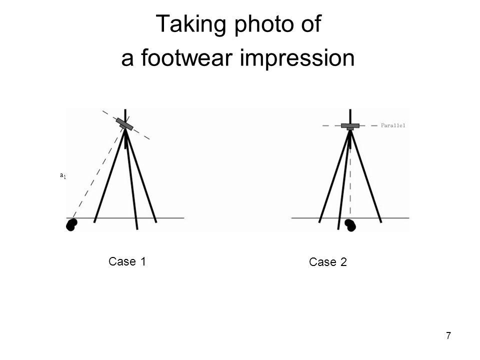 7 Taking photo of a footwear impression a1a1 a2a2 Case 1 Case 2