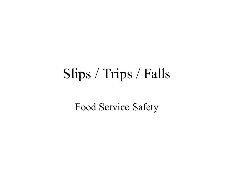 Slips / Trips / Falls Food Service Safety