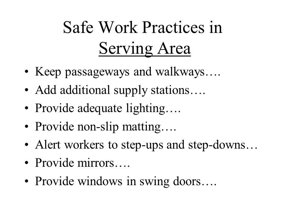 Safe Work Practices in Serving Area Keep passageways and walkways….