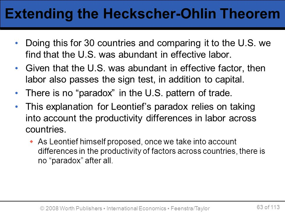 63 of 113 © 2008 Worth Publishers International Economics Feenstra/Taylor Extending the Heckscher-Ohlin Theorem Doing this for 30 countries and compar