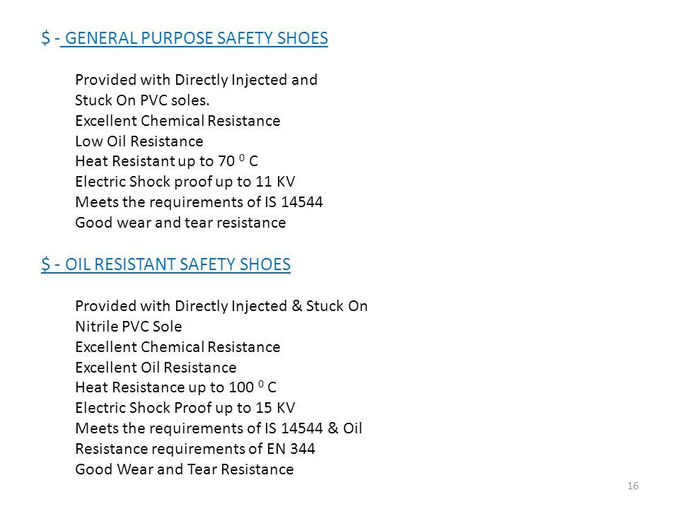 $ - GENERAL PURPOSE SAFETY SHOES Provided with Directly Injected and Stuck On PVC soles.