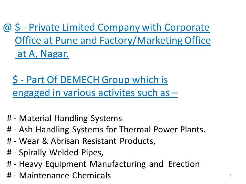 @ $ - Private Limited Company with Corporate Office at Pune and Factory/Marketing Office at A, Nagar.