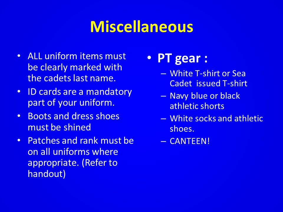 Miscellaneous ALL uniform items must be clearly marked with the cadets last name.