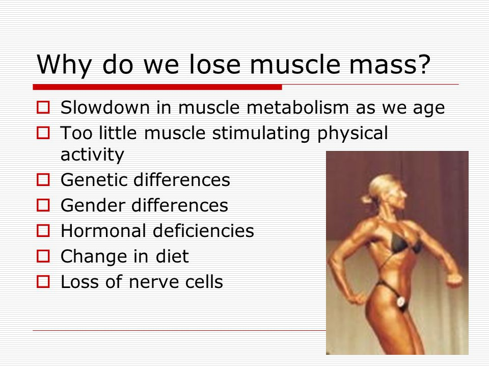 Why do we lose muscle mass.