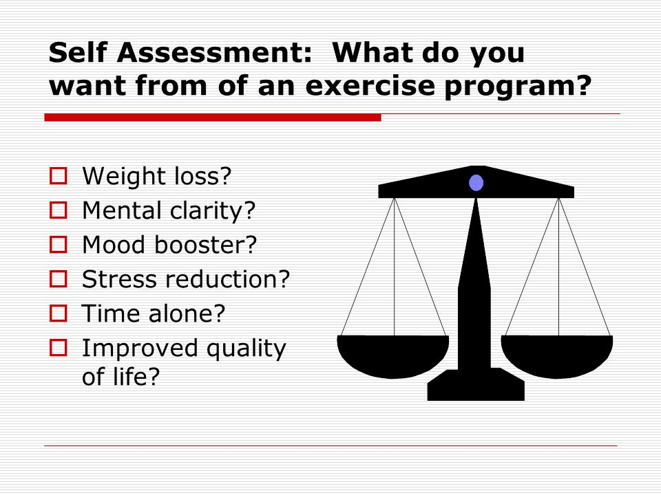 Self Assessment: What do you want from of an exercise program.