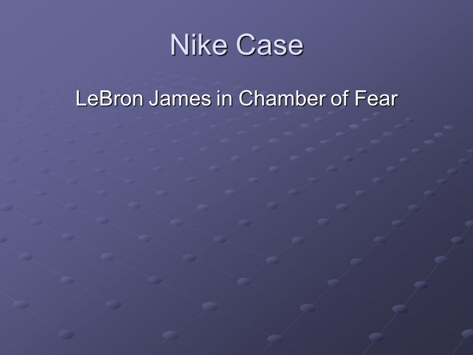 Nike Case LeBron James in Chamber of Fear