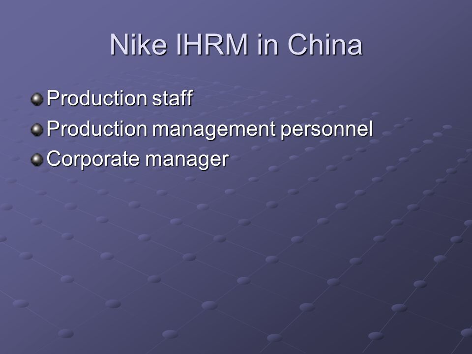 Nike IHRM in China Production staff Production management personnel Corporate manager