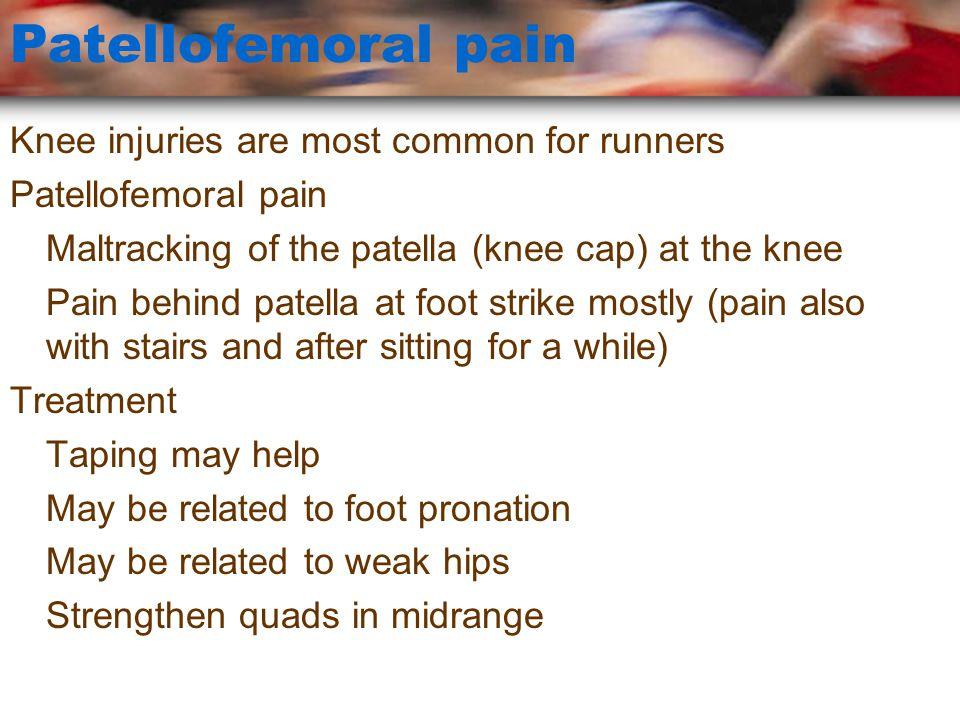 Patellofemoral pain Hip strengthening Squats (NOT FULL) Single leg squats (NOT FULL) Backward walking with elastic bands Controlled landings
