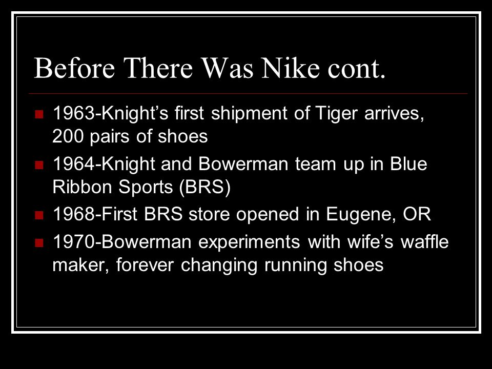Weaknesses Questionable track record Upper management issues Nikes response to criticism
