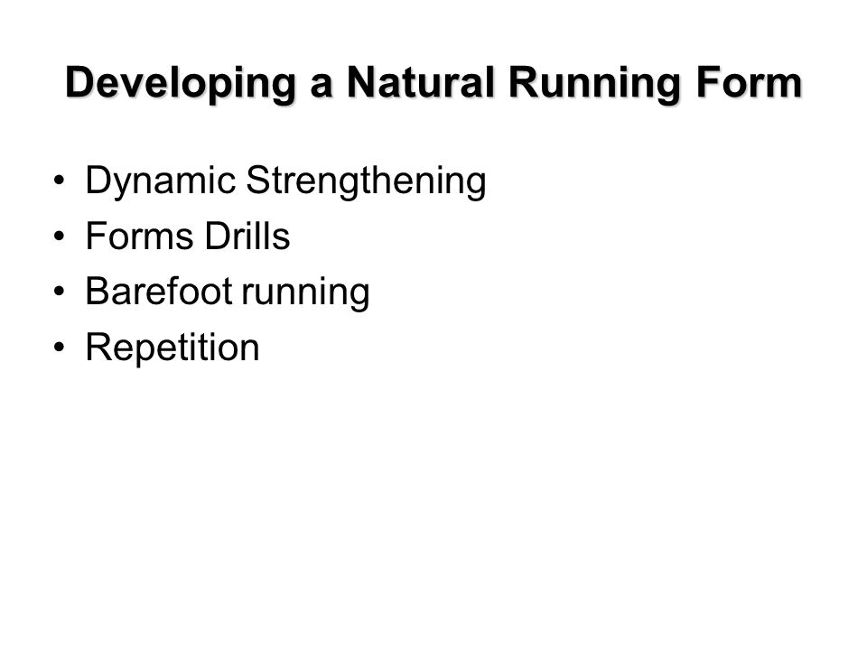 Developing a Natural Running Form Dynamic Strengthening Forms Drills Barefoot running Repetition