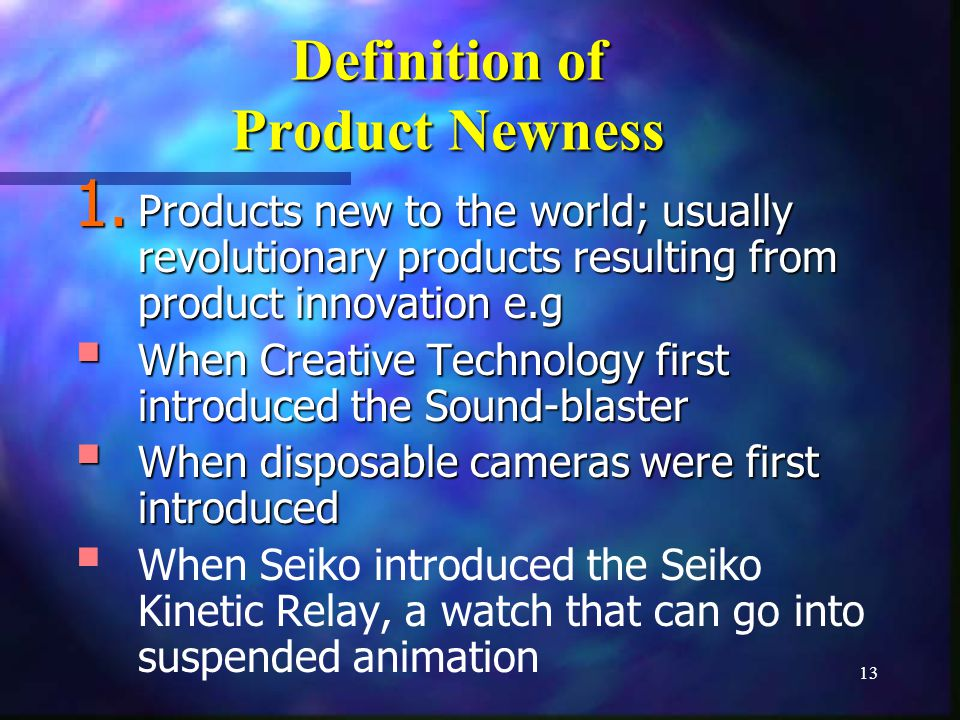 13 Definition of Product Newness 1.