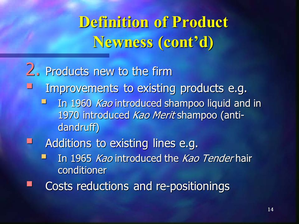 14 Definition of Product Newness (contd) 2.