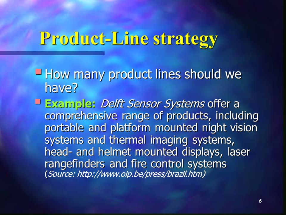 6 Product-Line strategy How many product lines should we have.