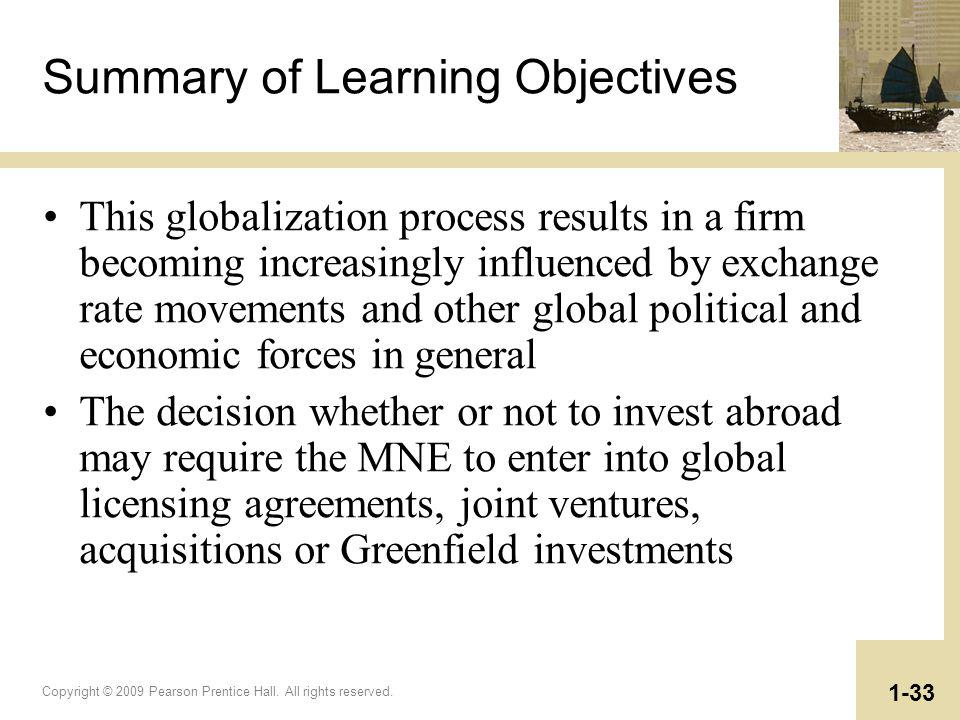 Copyright © 2009 Pearson Prentice Hall. All rights reserved. 1-33 Summary of Learning Objectives This globalization process results in a firm becoming